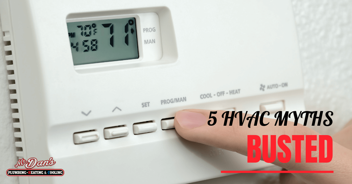 5 HVAC Myths: Busted